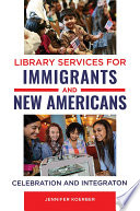 Library Services for Immigrants and New Americans  Celebration and Integration