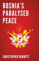 Bosnia s Paralysed Peace