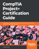 CompTIA Project+ Certification Guide Book