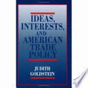 Ideas, Interests, and American Trade Policy