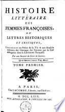 Histoire litteraire des femmes francoises, ou lettres historiques et critiques (etc.)