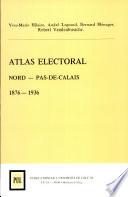 Atlas électoral Nord, Pas-de-Calais, 1876-1936