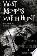 West Memphis Witch Hunt : collected to raise awareness about the unfortunate...