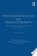 Psychopathology and Psychotherapy [electronic resource] : DSM-5 Diagnosis, Case Conceptualization, and Treatment.