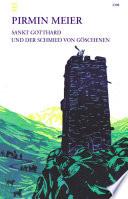 Sankt Gotthard und der Schmied von Göschenen