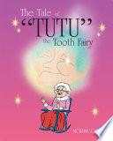 The Tale of  Tutu  the Tooth Fairy