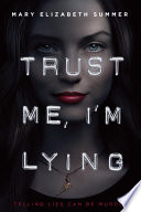 Trust Me, I'm Lying : teen mystery/thriller with sarcastic wit, a hint of...