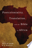 Postcoloniality  Translation  and the Bible in Africa