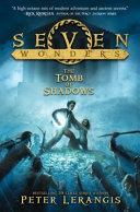Seven Wonders Book 3  The Tomb Of Shadows : bestselling epic adventure seven wonders! the...