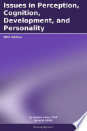 Issues in Perception  Cognition  Development  and Personality  2011 Edition
