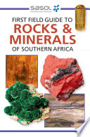 First Field Guide to Rocks   Minerals of Southern Africa
