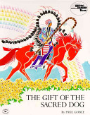 The Gift of the Sacred Dog  Story and Illustrations
