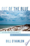 Out of the Blue  Six Non Medication Ways to Relieve Depression