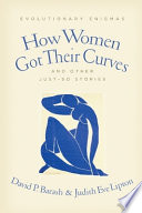 How Women Got Their Curves and Other Just So Stories