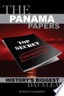 The Panama Papers  History   s Biggest Data Leak