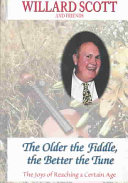 The Older the Fiddle  the Better the Tune