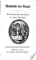 Masaniello Von Neapel Original Trauerspiel In Funf Auszugen