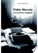 Pablo Neruda  uma po  tica engajada