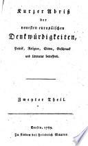 Kurzer Abriss der neuesten europäischen Denkwürdigkeiten, Politick, Religion, Sitten, Geschmack und Litteratur betreffend
