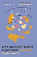 Love and Other Thought Experiments: A Novel