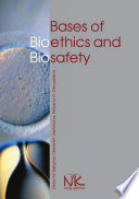Bases Of Bioethics And Biosafety book