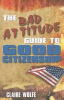 Bad Attitude Guide to Good Citizenship