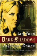 Dark Shadows: Angelique's Descent : lover, shipping magnate barnabas collins, she turns him...