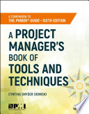 A Project Manager's Book Of Tools And Techniques : to the project management body...