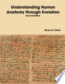 Understanding Human Anatomy Through Evolution - Second Edition