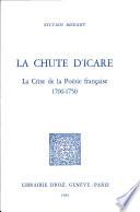 Chute d''Icare : la crise de la poésie française, 1700-1750 (la)