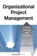 Organizational Project Management : enhance an organization's successful execution...