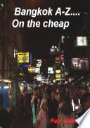 Bangkok A Z   on the cheap