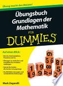 bungsbuch Grundlagen der Mathematik f  r Dummies