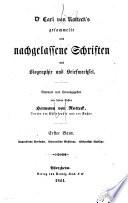 Dr. Carl von Rotteck' s gesammelte und nachgelassene Schriften mit Biographie und Briefwechsel