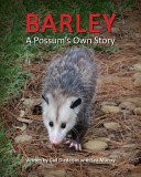 Barley  a Possum s Own Story