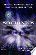 How to Find Yourself and Your Best Match  Socionics  the Modern Approach to Psychological Types