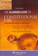 The Glannon Guide to Constitutional Law  Governmental Structure and Powers  Second Edition