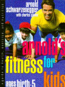 Arnold's Fitness for Kids Ages Birth-5