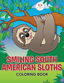 Smiling South American Sloths Coloring Book