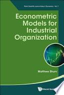 Econometric Models For Industrial Organization
