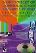 A Dictionary of Communication and Media Studies