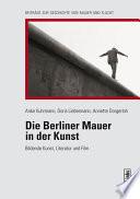 Die Berliner Mauer in der Kunst