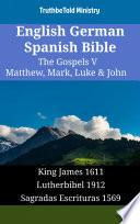 English German Spanish Bible The Gospels V Matthew Mark Luke John