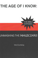 The Age of I Know  Unmasking the Magicians