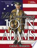 The Revolutionary John Adams Book PDF