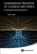 Fundamental Principles of Classical Mechanics