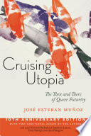 Cruising Utopia The Then And There Of Queer Futurity [Pdf/ePub] eBook