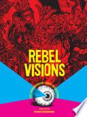Rebel Visions