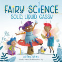 Solid, Liquid, Gassy (A Fairy Science Story)