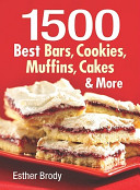 1500 Best Bars Cookies Muffins Cakes More